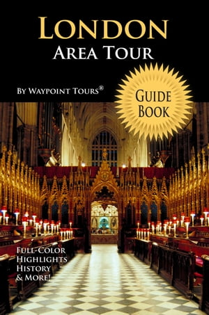 London Area Tour Guide Book (Waypoint Tours Full Color Series): Your personal tour guide for London Area travel adventure!