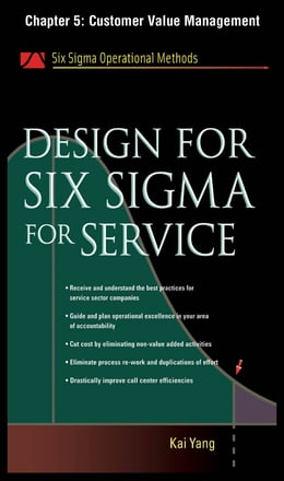 Book Design for Six Sigma for Service, Chapter 5 - Customer Value Management by Kai Yang