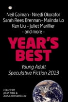 Year's Best YA Speculative Fiction 2013 by Julia Rios