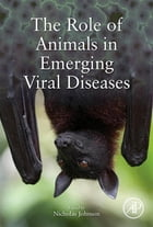 The Role of Animals in Emerging Viral Diseases by Nicholas Johnson