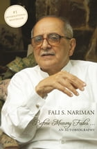 Before Memory Fades: An Autobiography by Fali S. Nariman