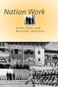Nation Work: Asian Elites and National Identities