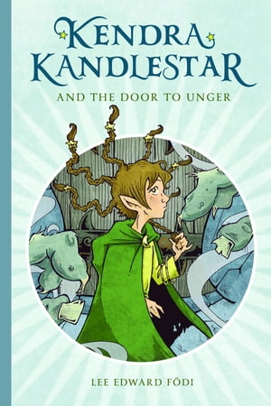 Kendra Kandlestar and the Door to Unger by Lee Edward Födi