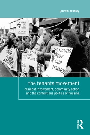 The Tenants' Movement Resident involvement,  community action and the contentious politics of housing