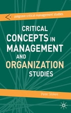 Critical Concepts in Management and Organization Studies: Key Terms and Concepts by Peter Stokes