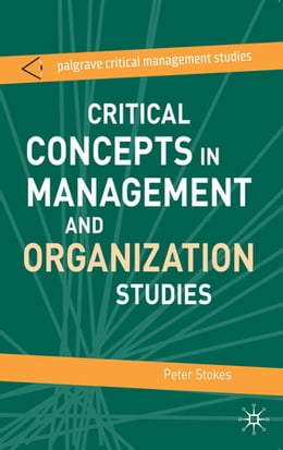 Book Critical Concepts in Management and Organization Studies: Key Terms and Concepts by Peter Stokes