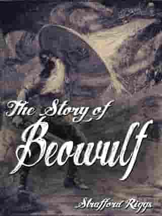 The Story Of Beowulf by Strafford Riggs