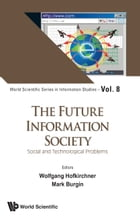The Future Information Society: Social and Technological Problems by Wolfgang Hofkirchner