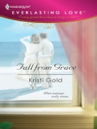 Fall from Grace by Kristi Gold