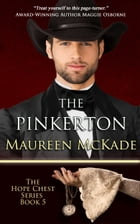 The Pinkerton: Hope Chest Series, Book 5 by Maureen McKade