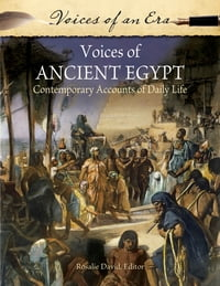 Voices of Ancient Egypt: Contemporary Accounts of Daily Life