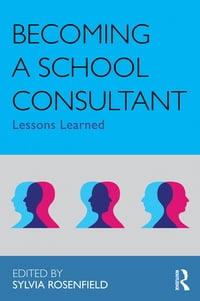 Becoming a School Consultant: Lessons Learned