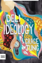 Deli Ideology by Grace Jung