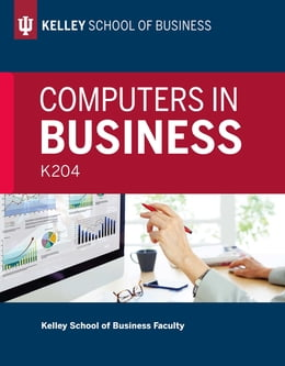Book Computers in Business: K204 by Kelley School of Business Faculty