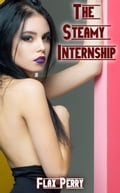 The Steamy Internship 4268722a-7bbd-4916-b8e7-5a332cd9a8a5