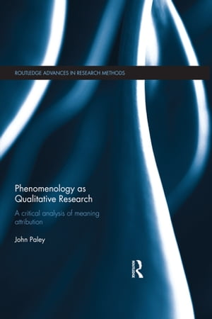 Phenomenology as Qualitative Research A Critical Analysis of Meaning Attribution
