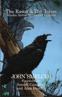 The Raven and the Totem:: Alaska Native Myths and Legends