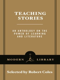 Teaching Stories: An Anthology on the Power of Learning and Literature