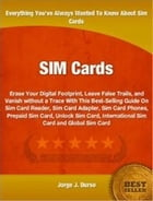 SIM Cards: Erase Your Digital Footprint, Leave False Trails, and Vanish without a Trace With This Best-Selling  by Jorge Durso