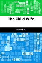 The Child Wife by Mayne Reid