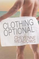 Clothing Optional by Cheyenne Meadows