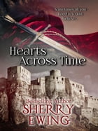 Hearts Across Time: The Knights of Berwyck, A Quest Through Time, #1 by Sherry Ewing