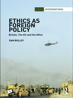 Ethics As Foreign Policy Britain,  The EU and the Other