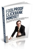 Foolproof Clickbank Mindset by Anonymous