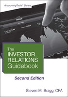 Investor Relations Guidebook: Second Edition by Steven Bragg