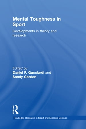 Mental Toughness in Sport Developments in Theory and Research