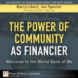 Book Power of Community as Financier: Welcome to the World Bank of We, The by Barry Libert