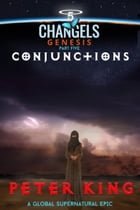 Conjunctions: Changels Genesis Part Five by Peter King