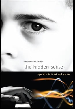 Book The Hidden Sense: Synesthesia in Art and Science by Cretien van Campen