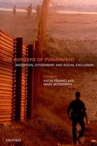 The Borders of Punishment: Migration, Citizenship, and Social Exclusion