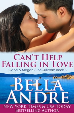 Book Can't Help Falling In Love: The Sullivans by Bella Andre