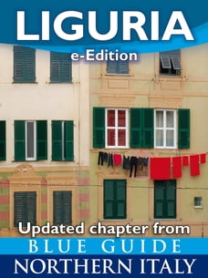 Blue Guide Liguria: Updated chapter from Blue Guide Northern Italy