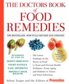 The Doctors Book of Food Remedies: The Latest Findings on the Power of Food to Treat and Prevent Health Problems--From Aging and Diabet by Selene Yeager