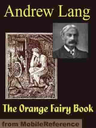 The Orange Fairy Book (Mobi Classics) by Andrew Lang