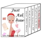 Just Ask Jane: Four Austen-inspired Romances, Plus Bonus UK Edition of Dear Miss Darcy by Laura Briggs and Sarah Burgess