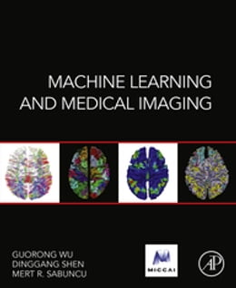 Book Machine Learning and Medical Imaging by Guorong Wu