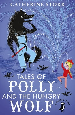 Book Tales of Polly and the Hungry Wolf by Catherine Storr