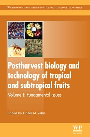 Postharvest Biology and Technology of Tropical and Subtropical Fruits Fundamental Issues