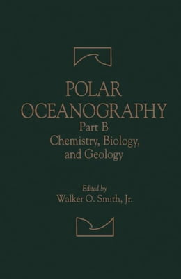 Book Polar Oceanography: Chemistry, Biology, and Geology by Walker O. Smith, Jr.