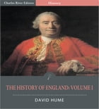 The History of England: Volume I by David Hume