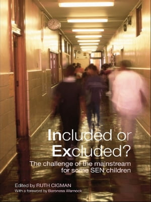 Included or Excluded? The Challenge of the Mainstream for Some SEN Children