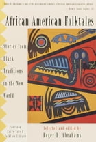 African American Folktales: Stories from Black Traditions in the New World