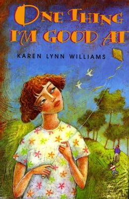 Book One Thing I'm Good At by Karen Lynn Williams