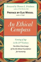 An Ethical Compass: Coming of Age in the 21st Century by Elie Wiesel
