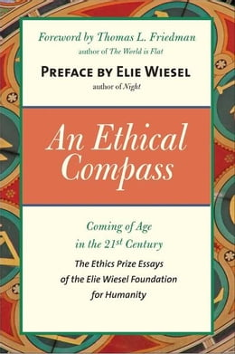 Book An Ethical Compass: Coming of Age in the 21st Century by Elie Wiesel