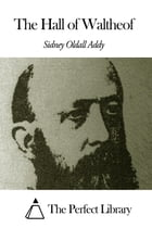 The Hall of Waltheof by Sidney Oldall Addy